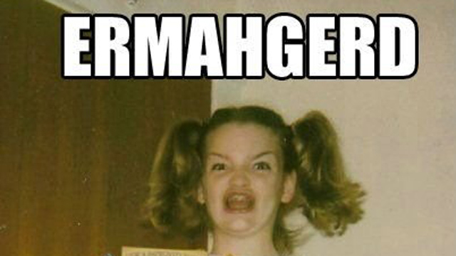 PHOTO:Ermahgerd (also known as ?Gersberms? and ?Berks?), a lisped pronunciation of ?oh my god,? is an image macro series featuring a photo of a young woman holding several books from the children?s horror fiction series Goosebumps.
