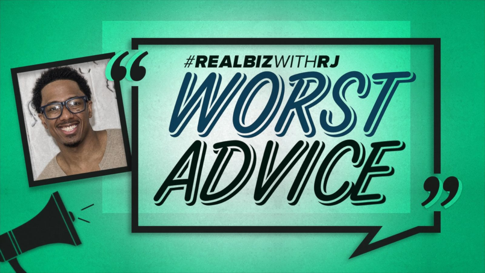 Worst Advice: Nick Cannon