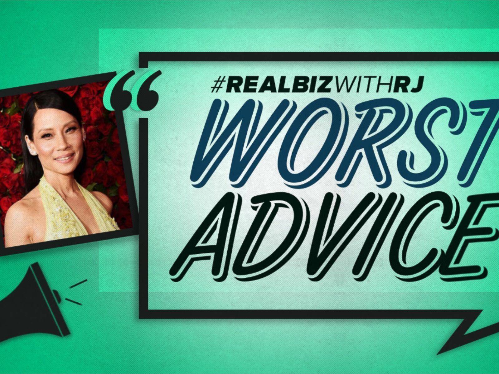 Worst Advice: Lucy Liu