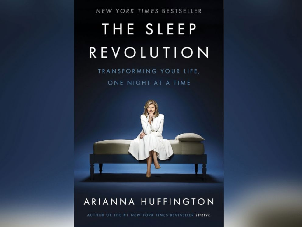 PHOTO: The Sleep Revolution: Transforming Your Life, One Night at a Time, by Arianna Huffington.
