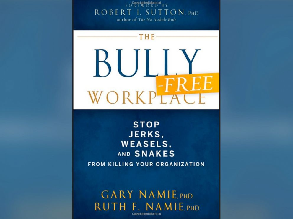 PHOTO: The cover image for The Bully-Free Workplace: Stop Jerks, Weasels, and Snakes From Killing Your Organization.