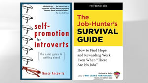 "PHOTO The covers for the books, ""Self-Promotion for Introverts: The Quiet Guide to Getting Ahead"" and ?The Job-Hunter?s Survival Guide: How to Find Hope and Rewarding Work, Even When ?There Are No Jobs"" are shown."