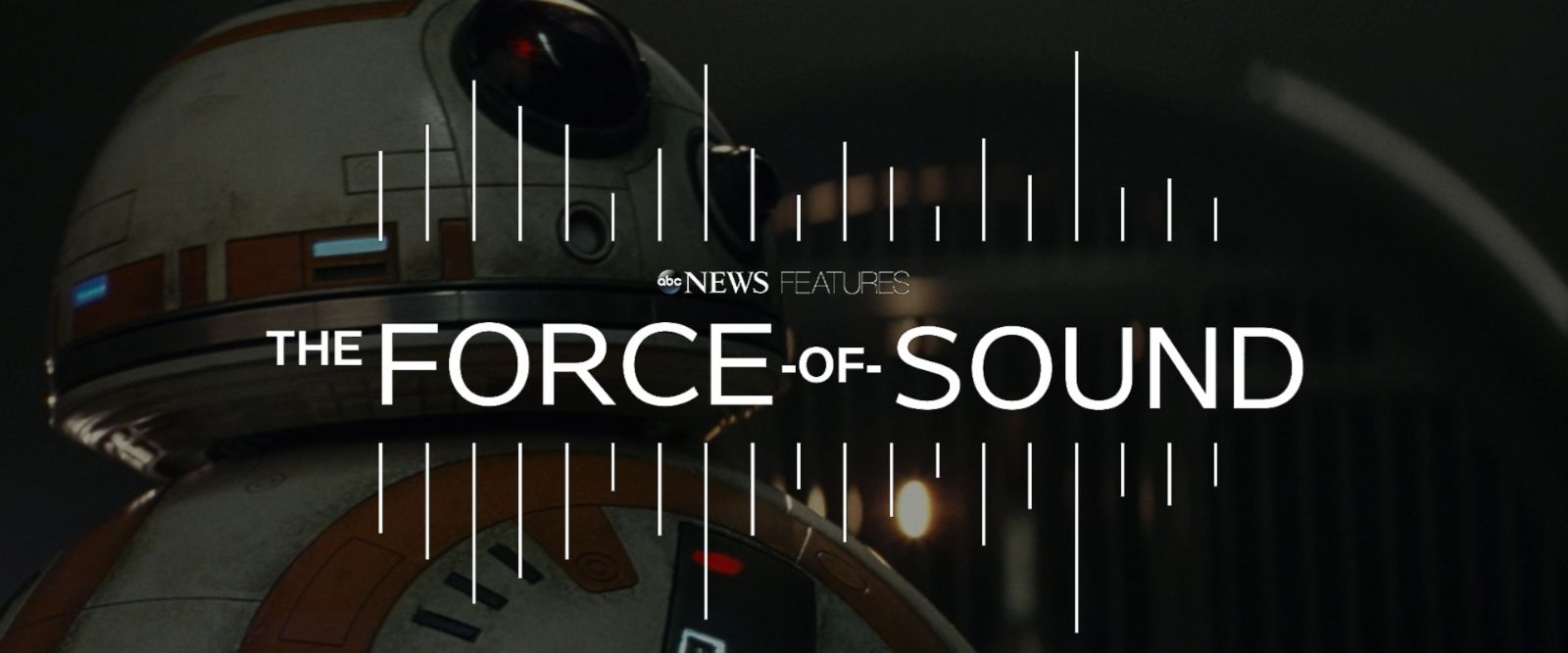 VIDEO: The Force of Sound: Creating sounds in galaxy far, far away