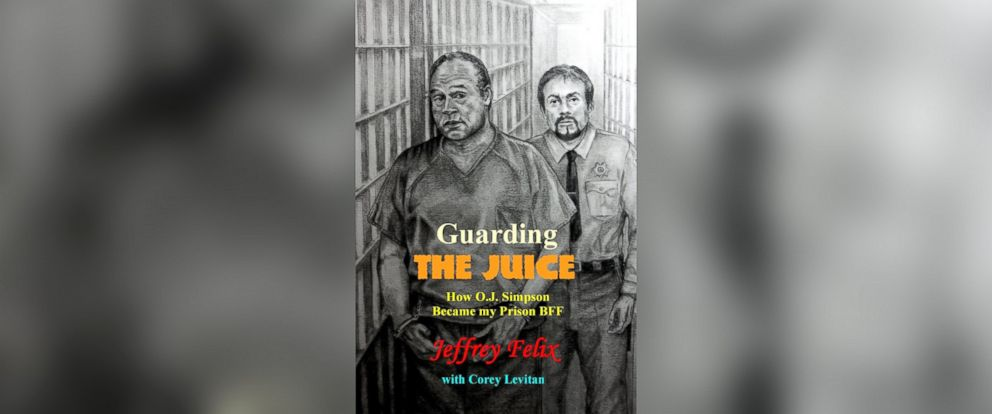"PHOTO: Former correctional officer Jeffrey Felix is the author of a new tell-all book, ""Guarding the Juice,"" about O.J. Simpson."