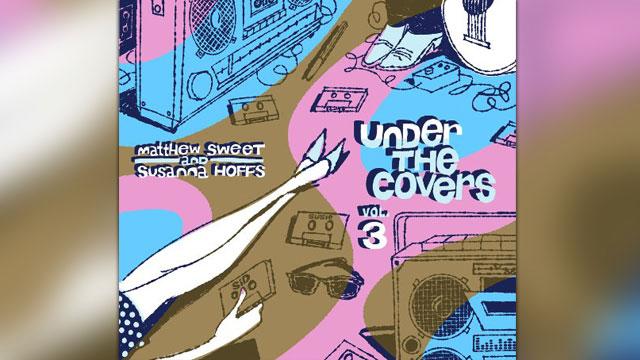 "PHOTO:Matthew Sweet And Susanna Hoffs' ""Under The Covers Vol. 3"" album."