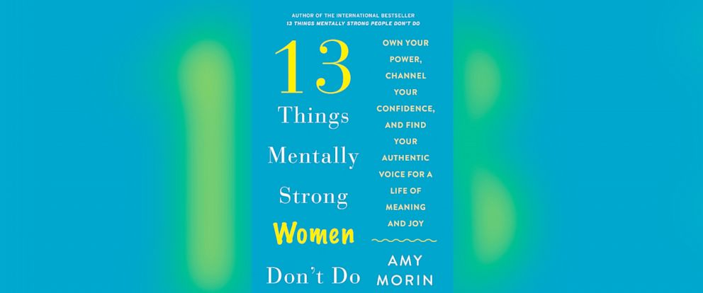 "PHOTO: Amy Morin is out with a new book, ""13 Things Mentally Strong Women Dont Do."""