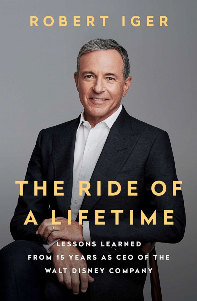 PHOTO: The cover of Bob Igers new book, The Ride of a Lifetime: Lessons Learned from 15 Years as CEO of The Walt Disney Company.