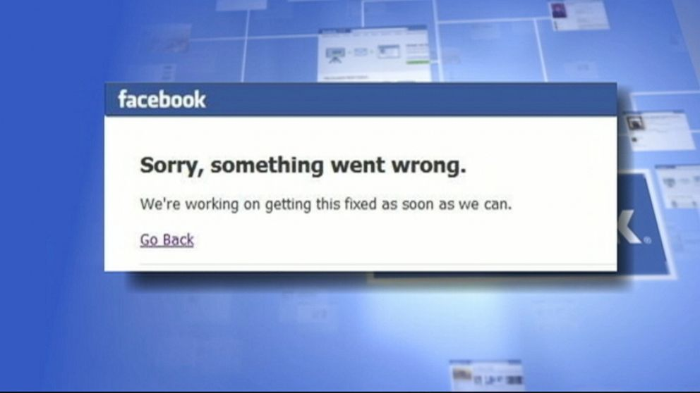 Facebook to Users: 'Sorry, Something Went Wrong'