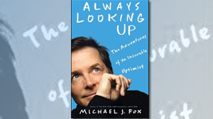 """PHOTO The cover for the book """"Always Looking Up: The Adventures of an Incurable Optimist,"""" by Michael J. Fox is shown."""