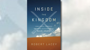 """PHOTO The cover for the book """"Inside the Kingdom: Kings, Clerics, Modernists, Terrorists, and the Struggle for Saudi Arabia"""" is shown."""