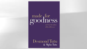 "PHOTO The cover of the book ""Made for Goodness and Why This Makes All the Difference"" by Desmond Tutu and Mpho Tutu is shown."