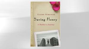Saving Henry: A Mothers Journey