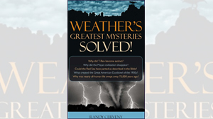 Weather?s Greatest Mysteries Solved