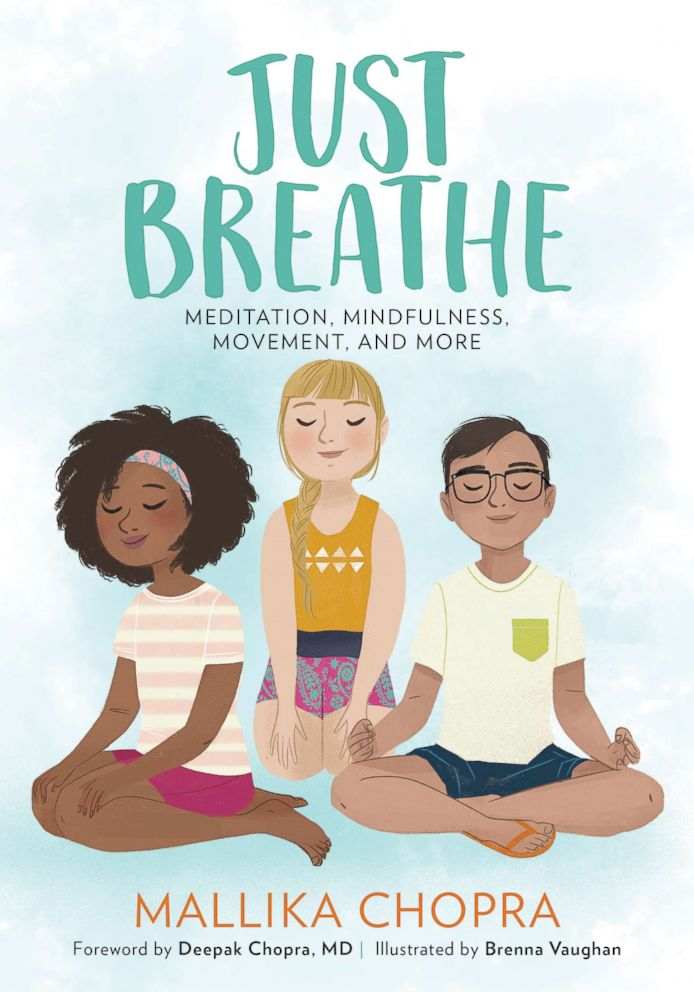 PHOTO: Just Breathe is an illustrated meditation guide for kids ages 8 to 12 by Mallika Chopra, wellness expert and the daughter of Deepak Chopra.
