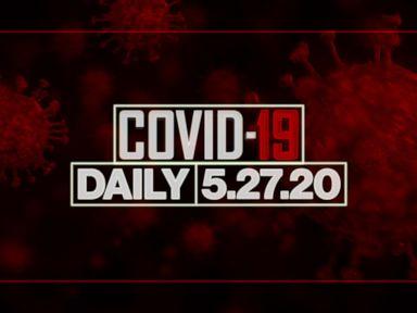 WATCH: Coronavirus daily update: May 27, 2020