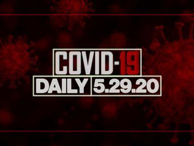 WATCH:  Coronavirus daily update: May 29, 2020