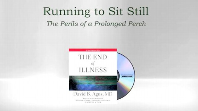 VIDEO: Dr. David Agus explains the dangers of sitting too long.