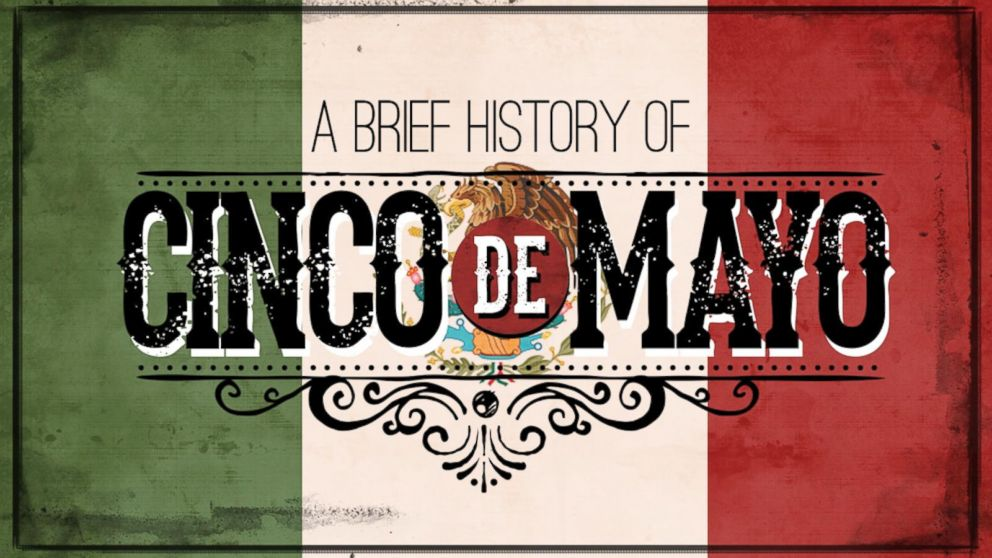An introduction to the history of the cinco de mayo