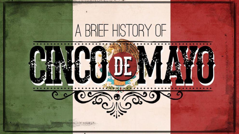 A brief history of Cinco de Mayo