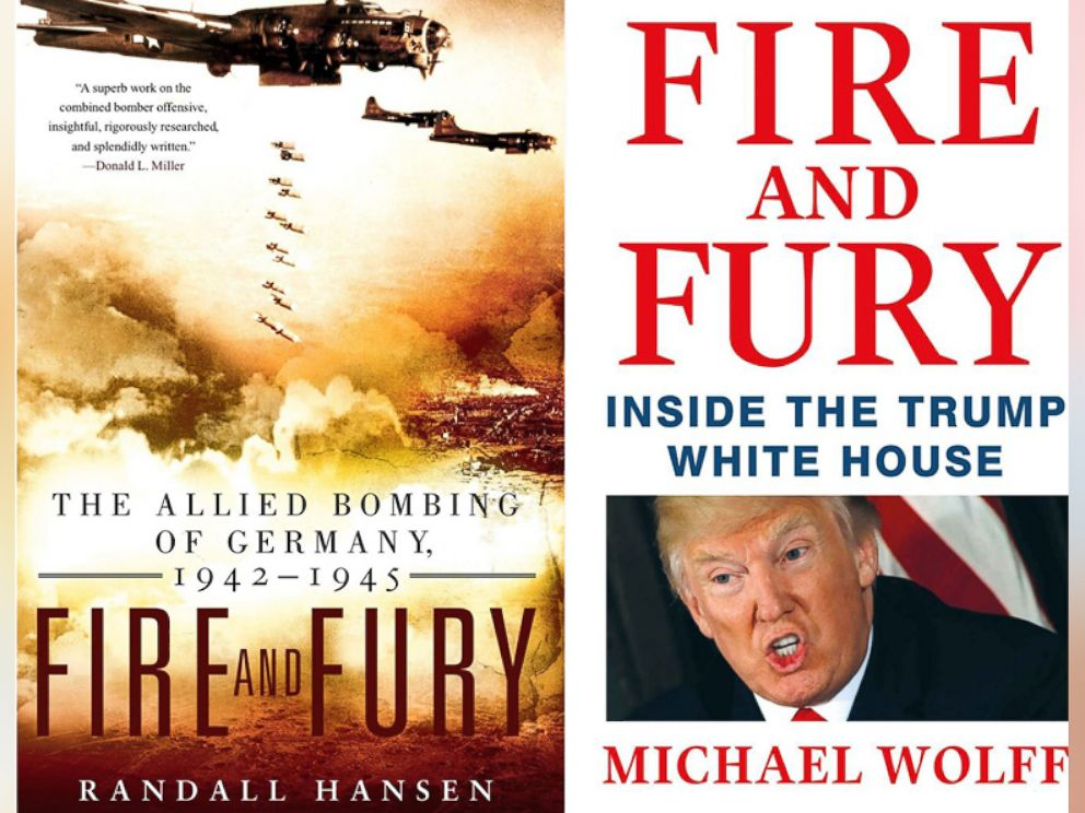 PHOTO: Pictured (L-R) are Fire and Fury by Randall Hansen and Fire and Fury by Michael Wolff.