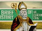 How St. Patricks Day got its start remains a surprising tale.