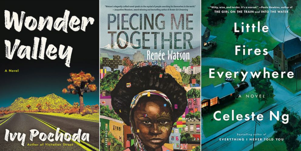 "PHOTO: Book covers of ""Wonder Valley"" by Ivy Pochoda, ""Piecing Me Together"" by Renee Watson and ""Little Fires Everywhere by Celeste Ng."