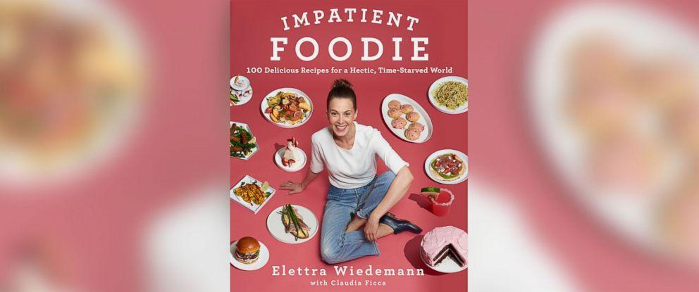 """PHOTO: Elettra Wiedemanns new cookbook """"Impatient Foodie."""""""