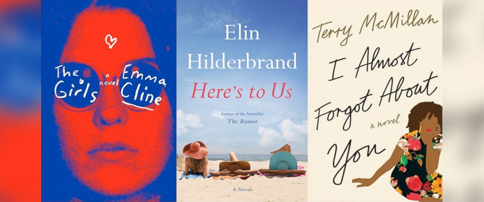 "PHOTO: ""The Girls,"" by Emma Cline, ""Heres to Us,"" by Elin Hilderbrand, and ""I Almost Forgot About You,"" by Terry McMillan are summer must-reads."