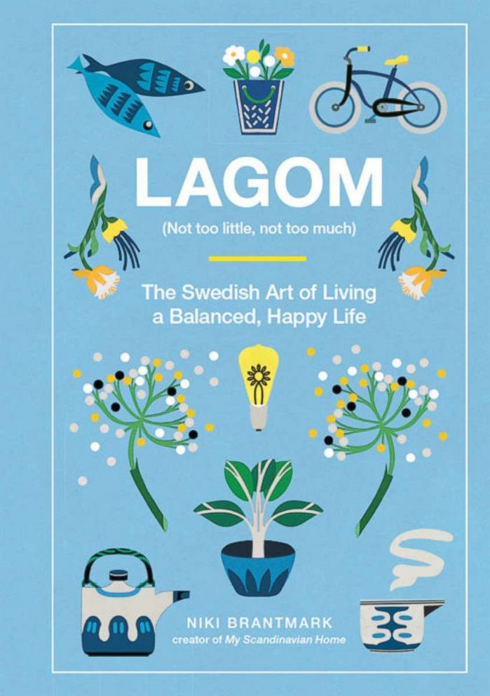 PHOTO: The book cover for the book Lagom: Not Too Little, Not Too Much: The Swedish Art of Living a Balanced, Happy Life.