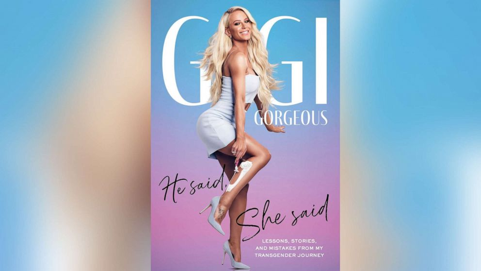 Book excerpt: Gigi Gorgeous' 'He Said, She Said: Lessons, Stories, and Mistakes from My Transgender Journey'