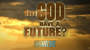 The Nightline Face-Off: Does God Have a Future?