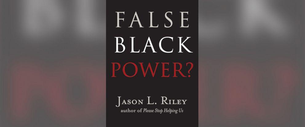 "PHOTO: Jason Rileys book, ""False Black Power?"""