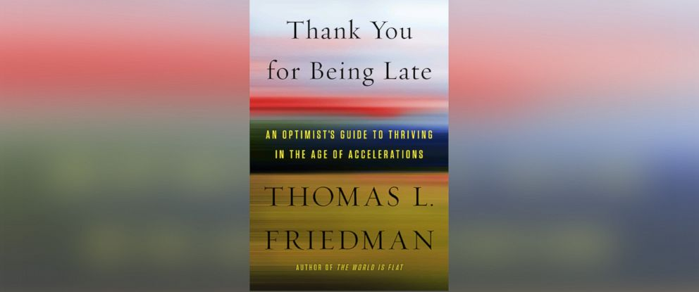 "PHOTO: Thomas L. Friedmans book ""Thank You for Being Late"""