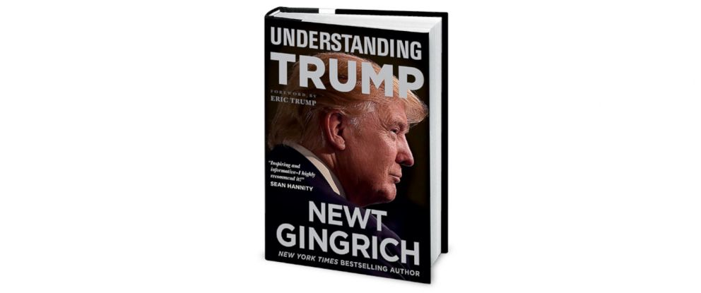 "PHOTO: ""Understanding Trump"" by Newt Gingrich."