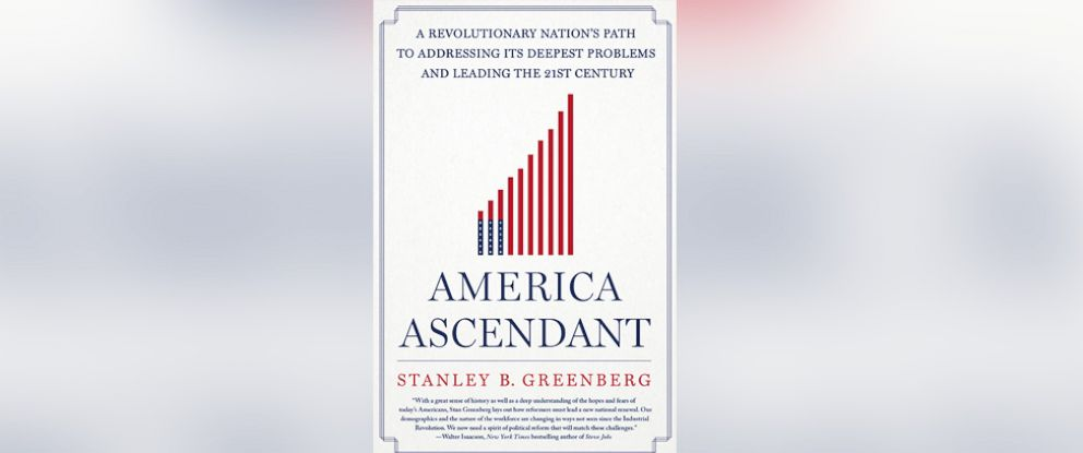 "PHOTO: ""America Ascendant"" by Stanley Greenberg."