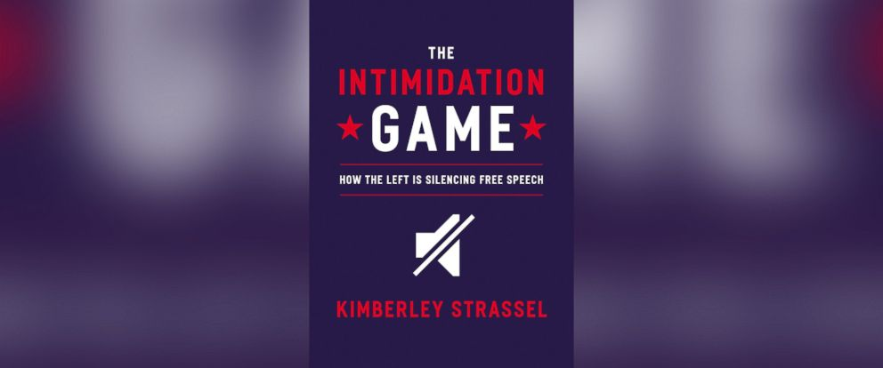 "PHOTO: ""The Intimidation Game,"" by Kimberly Strassel."