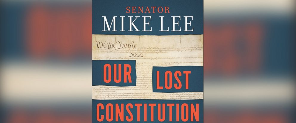 PHOTO: Our Lost Constitution by Senator Mike Lee