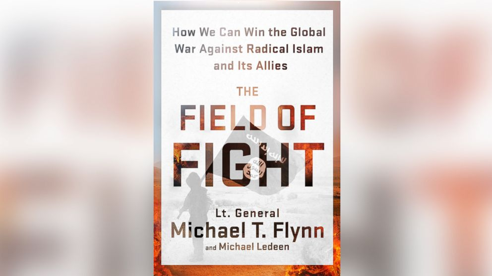 Read An Excerpt Of Lt Gen Michael Flynns The Field Of Fight