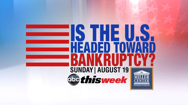 """PHOTO:This Sunday, ABCs """"This Week,"""" in partnership with the University of Virginias Miller Center, tackles the topic, """"Is the U.S. Headed Toward Bankruptcy?"""""""