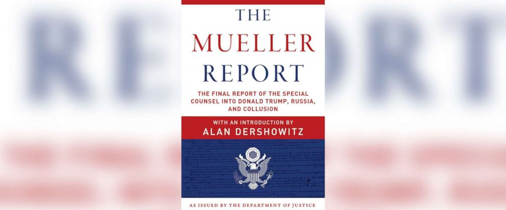"""PHOTO: This is the book cover for Alan Dershowitzs new book, """"The Mueller Report: The Final Report of the Special Counsel into Donald Trump, Russia, and Collusion."""""""