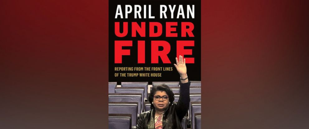 "PHOTO: Book cover for April Ryans ""Under Fire: Reporting from the Front Lines of the Trump White House"""