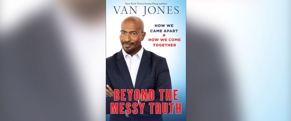 PHOTO: Beyond the Messy Truth by Van Jones.