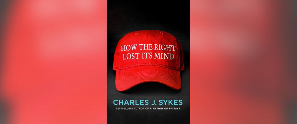 PHOTO: How the Right Lost Its Mind by Charlie Sykes.
