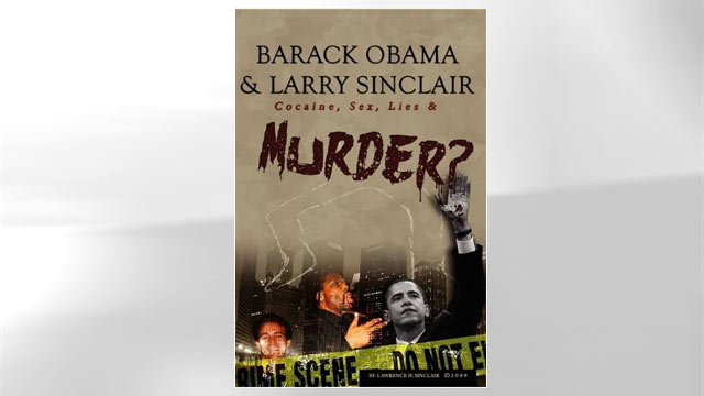 "PHOTO: The cover of Larry Sinclair's book ""Barack Obama & Larry Sinclair: Cocaine, Sex, Lies & Murder?"" is shown here."