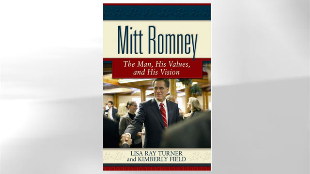 "PHOTO: The cover for the book ""Mitt Romney: The Man, His Values, and His Vision"" is shown."