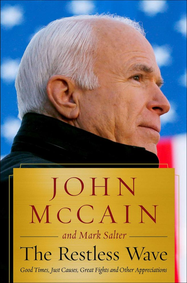 PHOTO: The Restless Wave: Good Times, Just Causes, Great Fights, and Other Appreciations, by John McCain and Mark Salter.