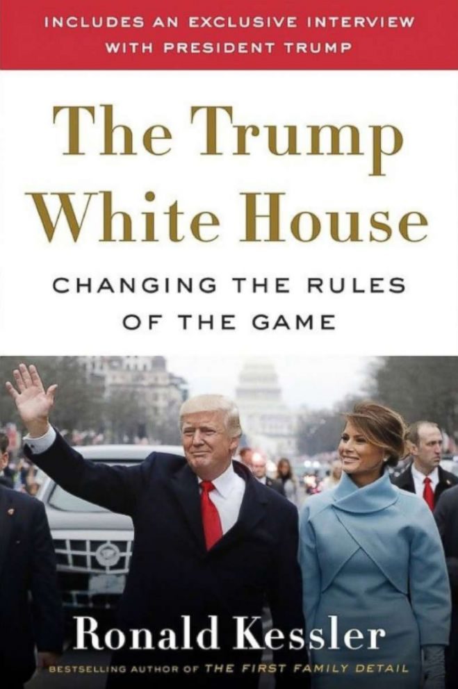 PHOTO: The Trump White House: Changing The Rules of the Game by Ronald Kessler, 2018.