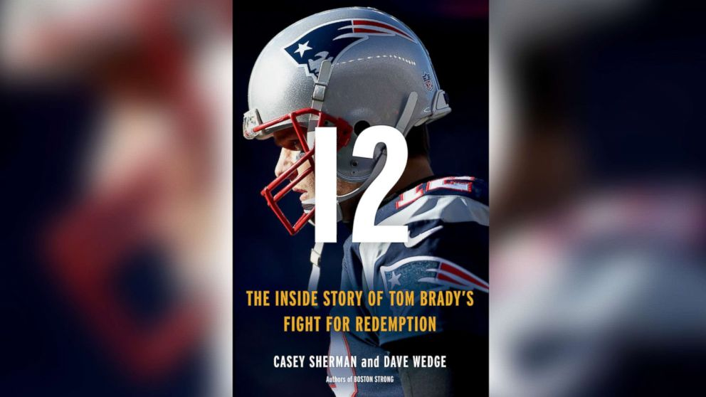 """In this undated photo shows the cover of """"12: The Inside Story of Tom Brady's Fight for Redemption."""""""