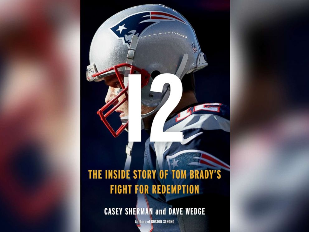 PHOTO: In this undated photo shows the cover of 12: The Inside Story of Tom Bradys Fight for Redemption.