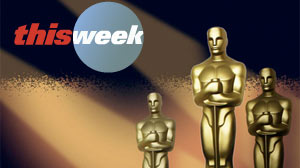 This Week The Oscars.